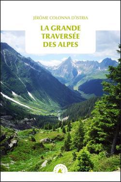 La grande traversée des Alpes de Jérôme Colonna D'Istriar